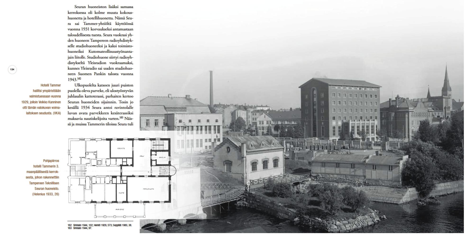 Koskimaisemaa komistava Hotelli Tammer on olennainen osa Tampereen Teknillisen Seuran historiaa.